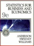 Statistics for Business and Economics (With Student CD-ROM, Ipod Key Term, and Infotrac), Anderson, David R. and Sweeney, Dennis J., 0324380259