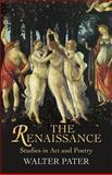 The Renaissance, Walter Pater, 0486440257