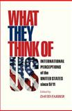 What They Think of Us : International Perceptions of the United States Since 9/11, , 0691130256