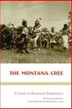 The Montana Cree, Verne Dusenberry, 0806130253