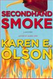 Secondhand Smoke, Karen E. Olson, 0892960256