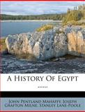 A History of Egypt ... ..., John Pentland Mahaffy, 1271340259
