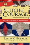 Stitch of Courage, Linda Hubalek, 1480090255