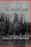 Old Man's Lake, Daniel Millhouse, 1497540259