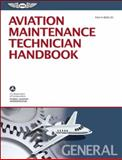 Aviation Maintenance Technician Handbook-General, Federal Aviation Administration (FAA), 1619540258