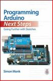 Programming Arduino Next Steps: Going Further with Sketches, Monk, Simon, 0071830251
