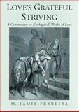 Love's Grateful Striving : A Commentary on Kierkegaard's Works of Love, Ferreira, M. Jamie, 0195130251