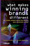 What Makes Winning Brands Different : The Hidden Method Behind the World's Most Successful Brands, Buchholz, Andreas and Wördemann, Wolfram, 0471720259
