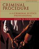 Criminal Procedure for the Criminal Justice Professional, Ferdico, John N., 0534560253