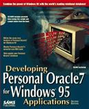Developing Personal Oracle 7 for Windows 95 Applications, Lockman, David, 0672310252