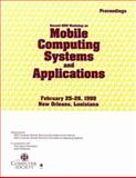WMCSA '99 : 2nd Proceedings, IEEE Workshop on Mobile Computing Systems and Applications 1999: New Orleans, Louisiana, IEEE, Communications Society and Computer Society Staff, 0769500250