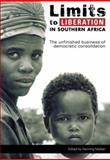 Limits to Liberation in Southern Africa : The Unfinished Business of Democratic Consolidation, , 0796920257