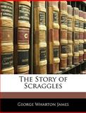 The Story of Scraggles, George Wharton James, 1141330253