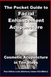 The Pocket Guide to Facial Enhancement Acupuncture, Paul Adkins, 1411600258