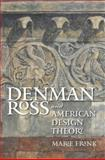 Denman Ross and American Design Theory, Frank, Marie, 1611680255