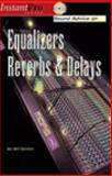 Sound Advice on Equalizers, Reverbs and Delays, Gibson, Bill A., 1931140251