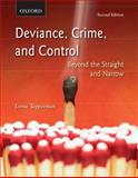 Deviance, Crime, and Control : Beyond the Straight and Narrow, Tepperman, Lorne, 0195430255