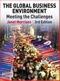 The Global Business Environment : Meeting the Challenges, Morrison, Janet, 0230210252