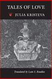 Tales of Love, Kristeva, Julia, 0231060254