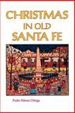 Christmas in Old Santa Fe, Pedro R. Ortega, 0913270253