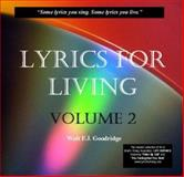 Lyrics for Living Vol. 2 : Just Because I Am, Goodridge, Walt F. J., 0962920258