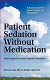 Patient Sedation Without Medication, Elvira Lang and Eleanor Laser, 1426920253