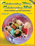Celebrating You... Celebrating Me! School Holidays and Life Celebrations, Sharts, Martha, 1598500252