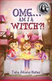 OMG Am I a Witch?!, Talia Aikens-Nunez, 1771680253