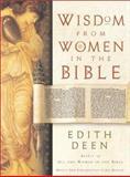 Wisdom from Women in the Bible, Edith Deen, 0060540257