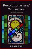Revolutionaries of the Cosmos, Ian Glass, 0199550255