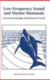 Low-Frequency Sound and Marine Mammals : Current Knowledge and Research Needs, National Research Council Staff, 0309050251