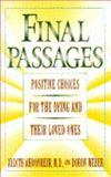 Final Passages, Judith C. Ahronheim and Doron Weber, 0671780255