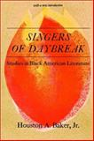 Singers of Daybreak : Studies in Black American Literature, Baker, Houston A., Jr., 0882580256