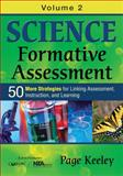 Science Formative Assessment : 50 New Strategies for Linking Assessment, Instruction, and Learning, Keeley, Page D., 1452270252