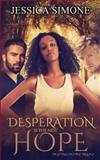 Desperation Is the New Hope, Jessica Simone, 1499660251