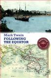 Following the Equator, Mark Twain, 1906780250
