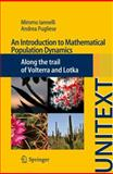 An Introduction to Mathematical Population Dynamics : Along the Trail of Volterra and Lotka, Iannelli, Mimmo and Pugliese, Andrea, 3319030256