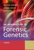An Introduction to Forensic Genetics, Goodwin, William and Linacre, Adrian , 0470010258