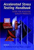 Accelerated Stress Testing Handbook : Guide for Achieving Quality Products, Englert, Paul J., 0780360257