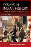 Essays in Indian History : Towards a Marxist Perception, Habib, Irfan, 1843310252