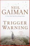 Trigger Warning, Neil Gaiman, 0062330268