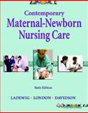 Contemporary Maternal-Newborn Nursing Care, Ladewig, Patricia A. and London, Marcia L., 013170026X