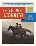 Give Me Liberty! : An American History, Foner, Eric, 0393920267
