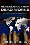 Repentance from Dead Works, Onyeije Chukwudum Okoro, 0595500269