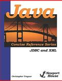 Java Concise Reference Series : JDBC and XML, Christopher Traynor, 0981840264