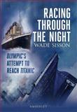 Racing Through the Night, Wade Sisson, 1445600269