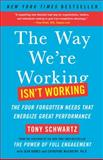 Be Excellent at Anything, Tony Schwartz and Jean Gomes, 1451610262