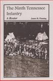 The Ninth Tennessee Infantry, James R. Fleming, 1572490268