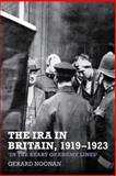 The IRA in Britain, 1919-1923 : 'in the Heart of Enemy Lines', Noonan, Gerard, 1781380260