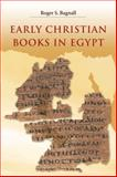 Early Christian Books in Egypt, Bagnall, Roger S., 069114026X
